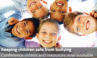 Keeping children safe from bullying. Conference videos and resources now available.
